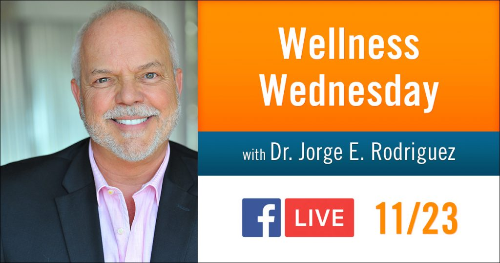 Wellness Wednesday with Dr. Jorge - FB LIVE!